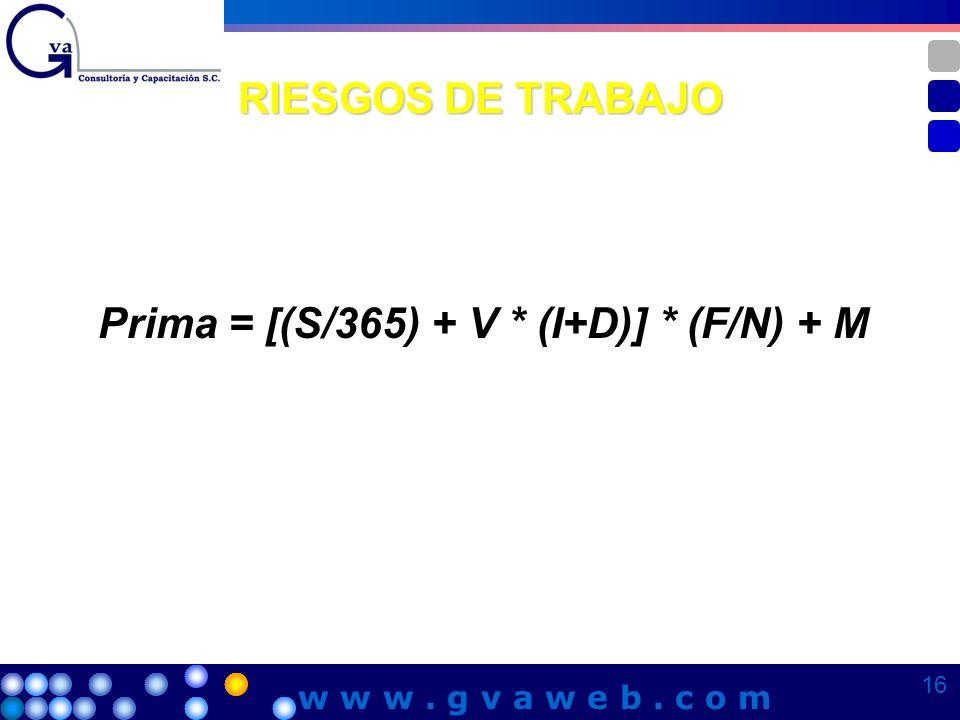 Prima = [(S/365) + V * (I+D)] * (F/N) + M